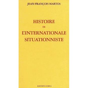 HISTOIRE DE L'INTERNATIONALE SITUATIONISTE