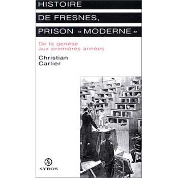 HISTOIRES DE FRESNES, PRISON MODERNE
