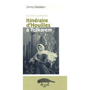ITINERAIRE D'HOUILLES A TULKAREM