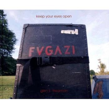 KEEP YOUR EYES OPEN: FUGAZI
