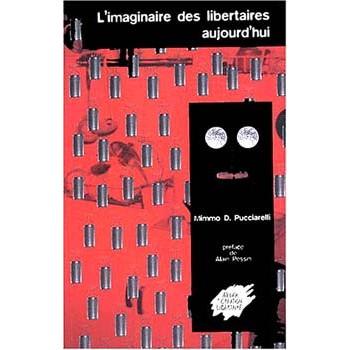 L'IMAGINAIRE DES LIBERTAIRES AUJOURD'HUI