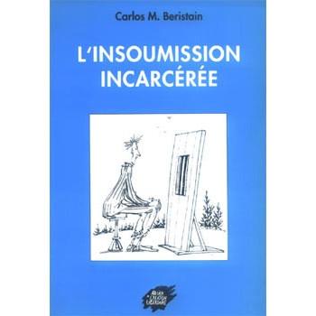 L'INSOUMISSION INCARCÉRÉE